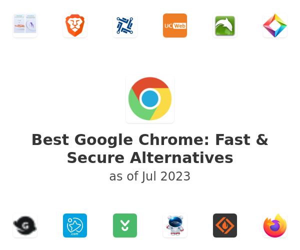Best Google Chrome: Fast & Secure Alternatives
