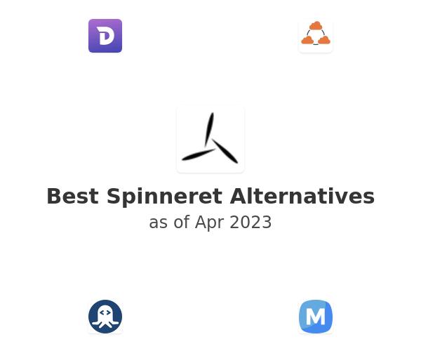 Best Spinneret Alternatives