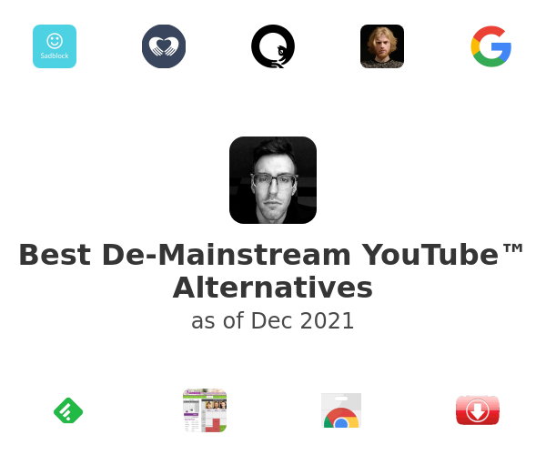 Best De-Mainstream YouTube™ Alternatives