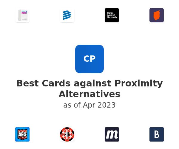 Best Cards against Proximity Alternatives