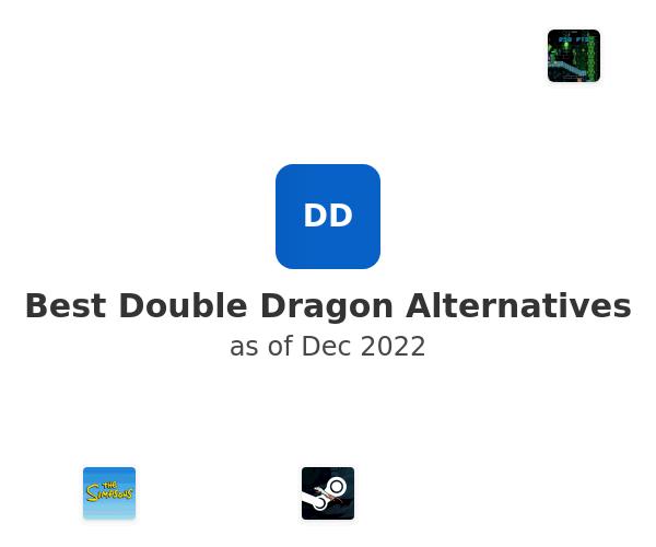 Best Double Dragon Alternatives