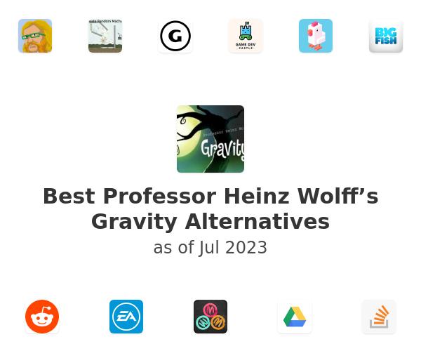 Best Professor Heinz Wolff's Gravity Alternatives