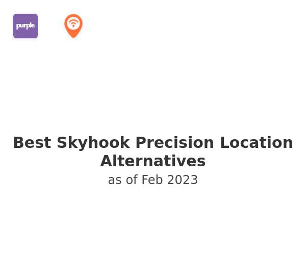 Best Skyhook Precision Location Alternatives