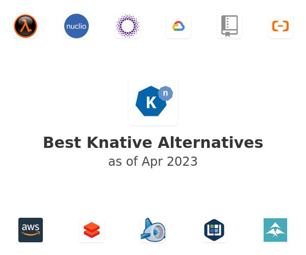 Best Knative Alternatives