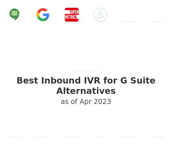 Best Inbound IVR  for G Suite Alternatives
