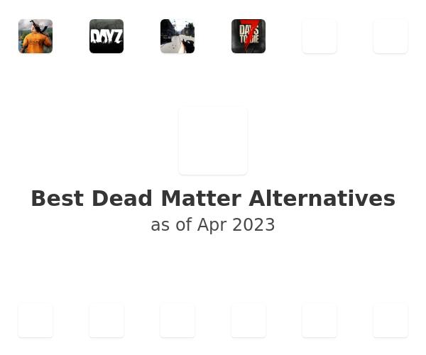 Best Dead Matter Alternatives