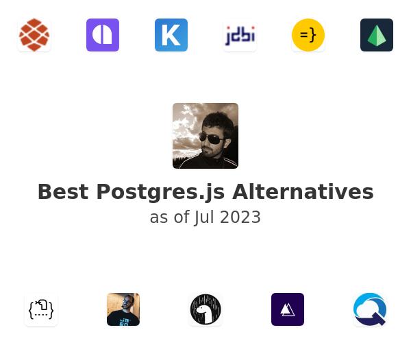 Best Postgres.js Alternatives