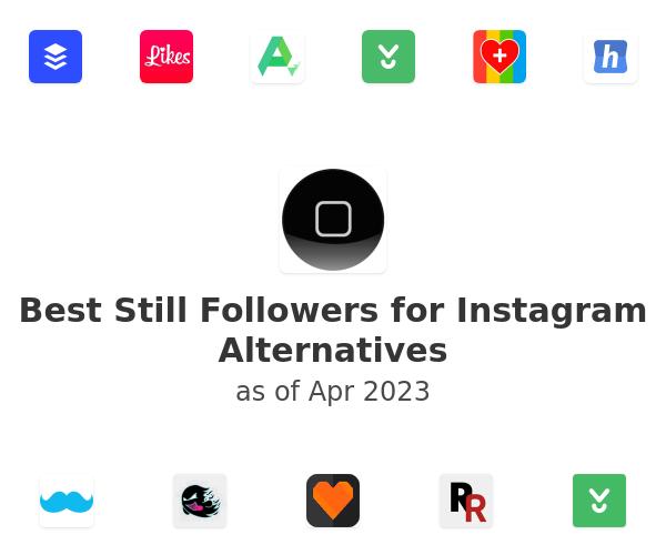 Best Still Followers for Instagram Alternatives