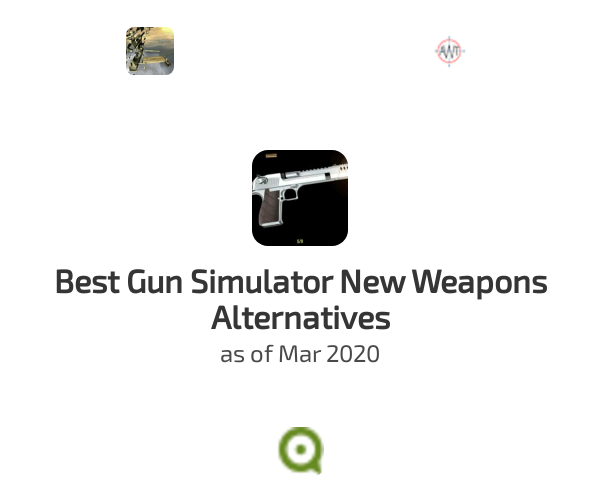 Best Gun Simulator New Weapons Alternatives
