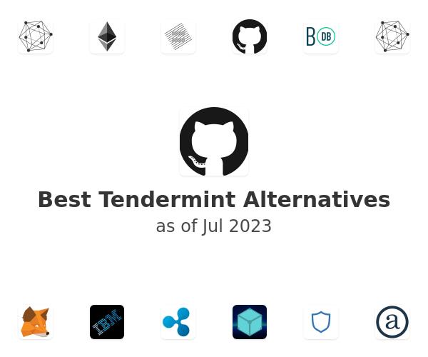 Best Tendermint Alternatives