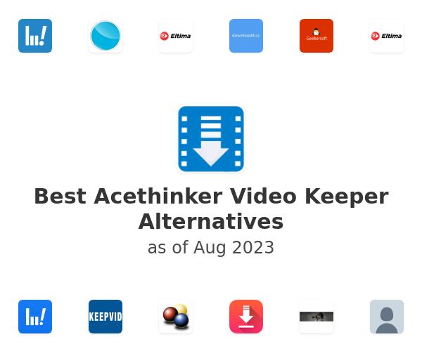 Best Acethinker Video Keeper Alternatives