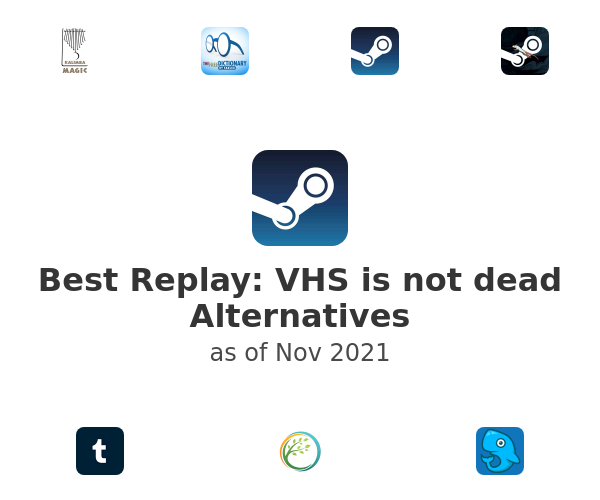 Best Replay: VHS is not dead Alternatives