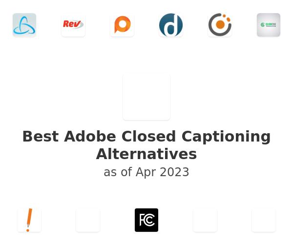 Best Adobe Closed Captioning Alternatives