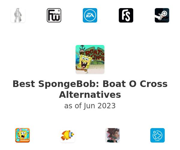 Best SpongeBob: Boat O Cross Alternatives