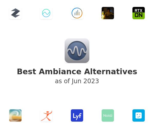 Best Ambiance Alternatives
