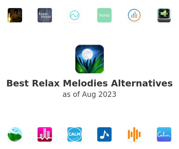 Best Relax Melodies Alternatives