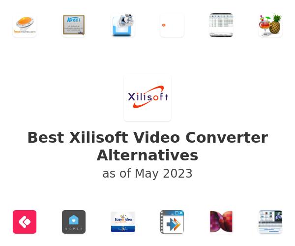 Best Xilisoft Video Converter Alternatives