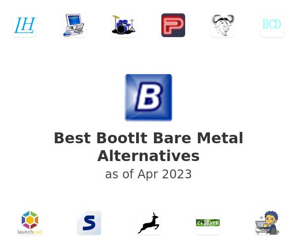 Best BootIt Bare Metal Alternatives