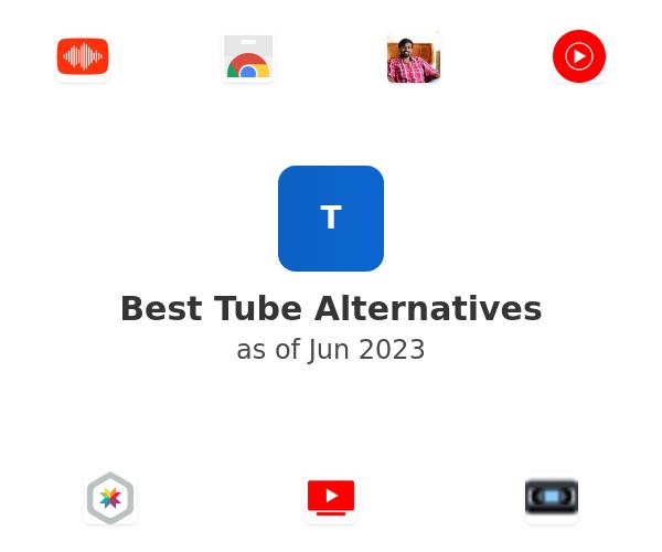 Best Tube Alternatives