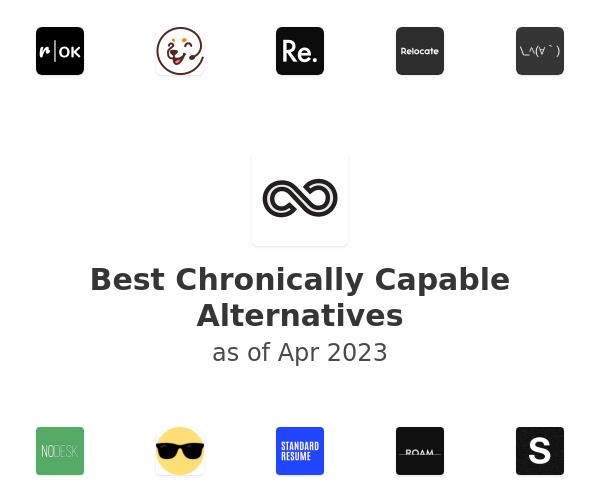 Best Chronically Capable Alternatives