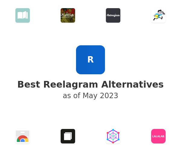 Best Reelagram Alternatives