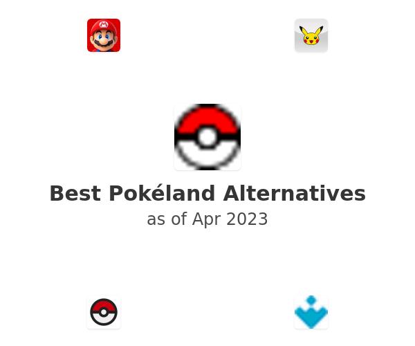 Best Pokéland Alternatives