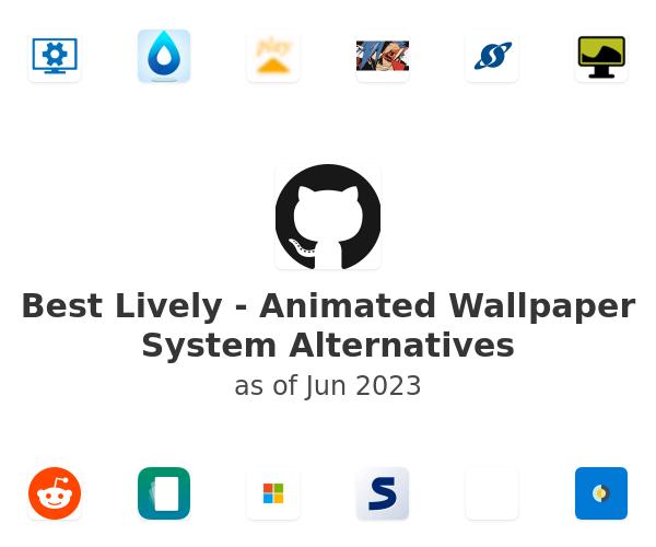 Best Lively - Animated Wallpaper System Alternatives