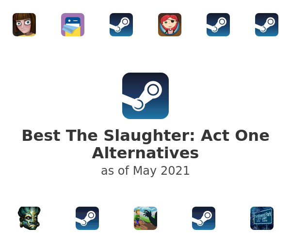 Best The Slaughter: Act One Alternatives