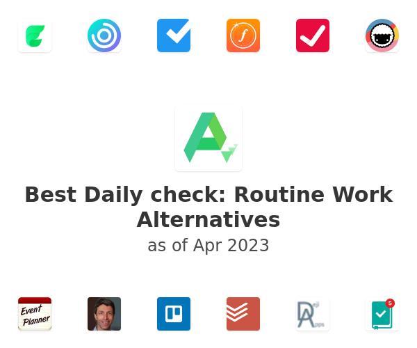 Best Daily check: Routine Work Alternatives