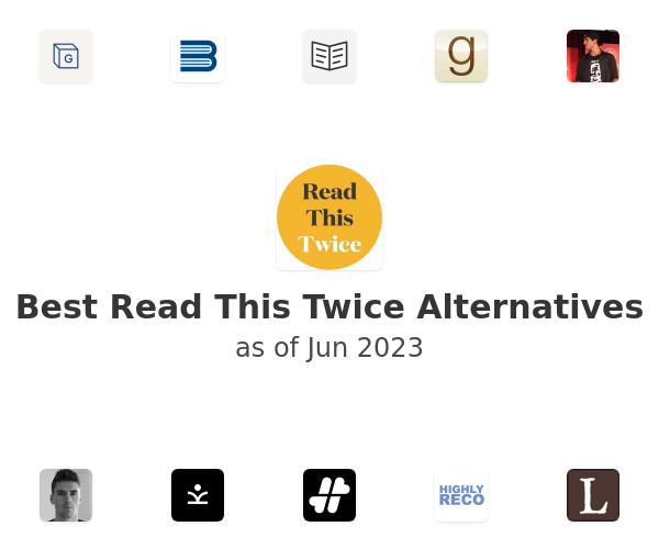 Best Read This Twice Alternatives
