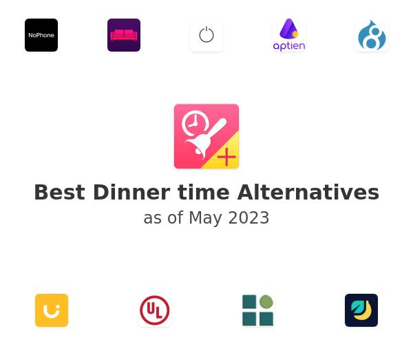 Best Dinner time Alternatives