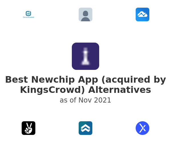 Best Newchip App (acquired by KingsCrowd) Alternatives