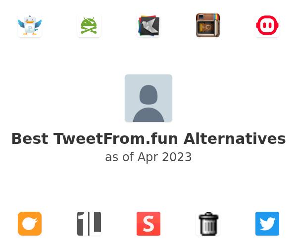 Best TweetFrom.fun Alternatives