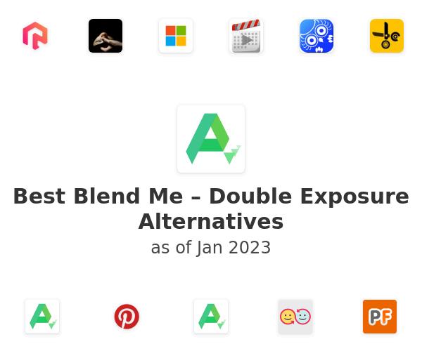 Best Blend Me – Double Exposure Alternatives