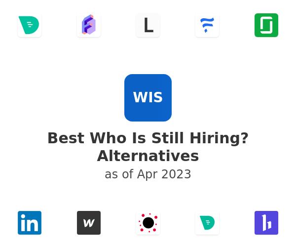 Best Who Is Still Hiring? Alternatives