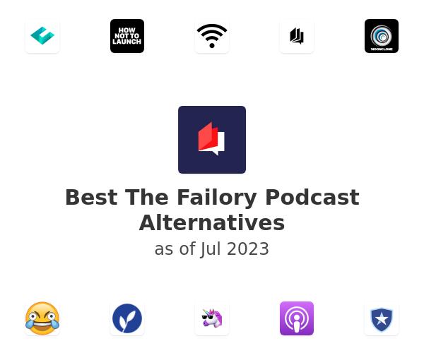 Best The Failory Podcast Alternatives