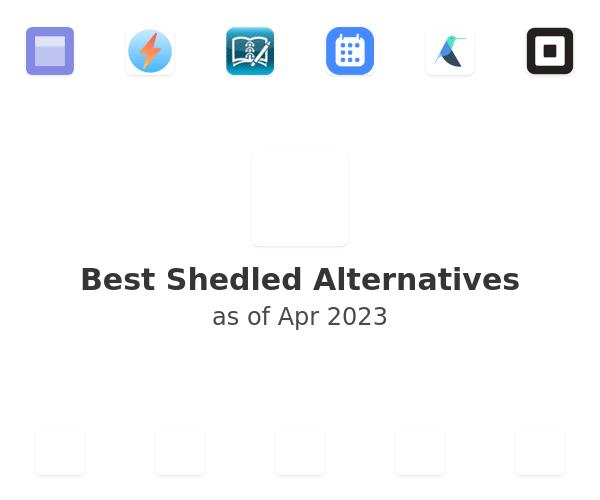 Best Shedled Alternatives