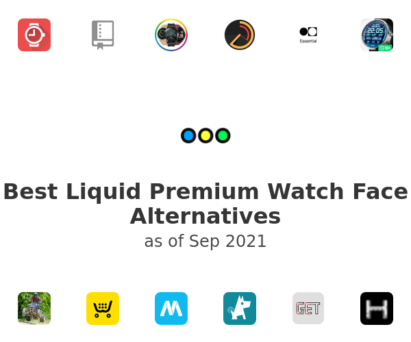 Best Liquid Premium Watch Face Alternatives