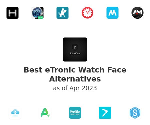 Best eTronic Watch Face Alternatives