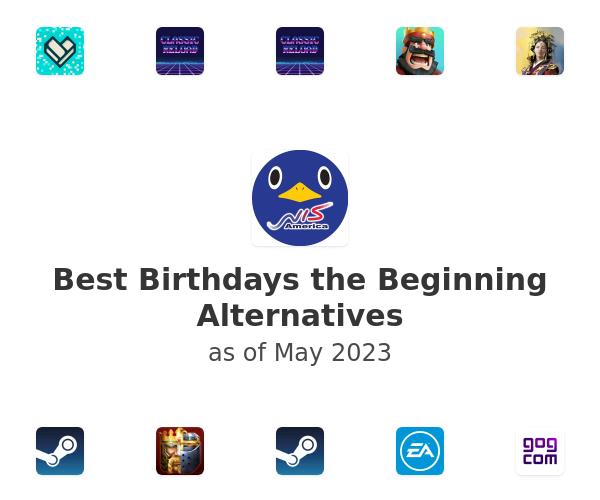 Best Birthdays the Beginning Alternatives