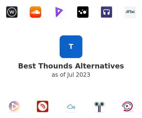Best Thounds Alternatives