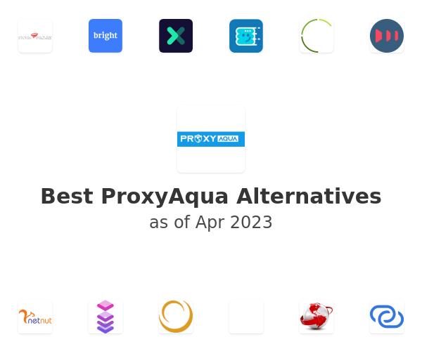 Best ProxyAqua Alternatives