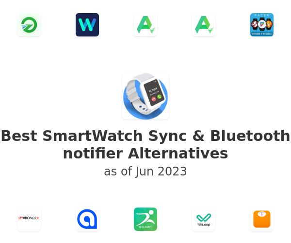Best SmartWatch Sync & Bluetooth notifier Alternatives