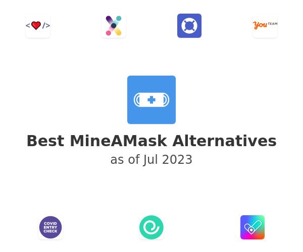 Best MineAMask Alternatives