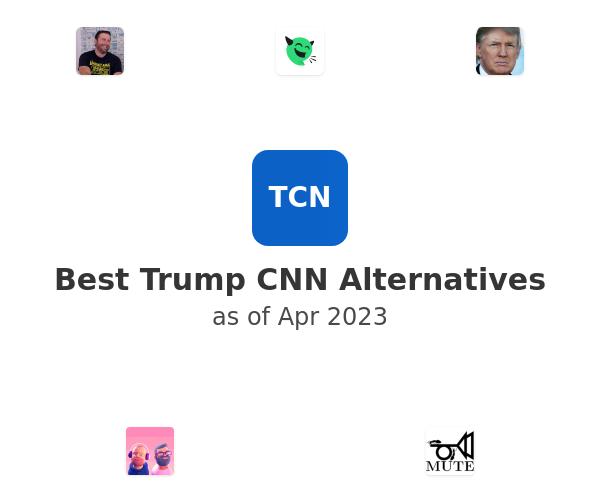 Best Trump CNN Alternatives