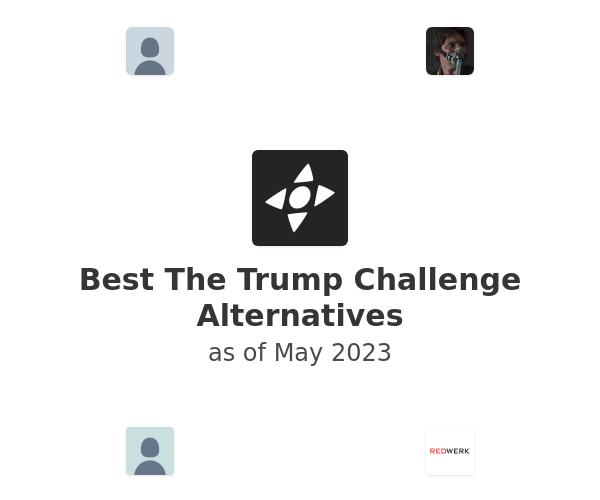 Best The Trump Challenge Alternatives