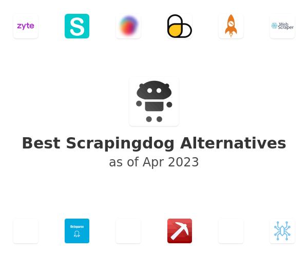 Best Scrapingdog Alternatives