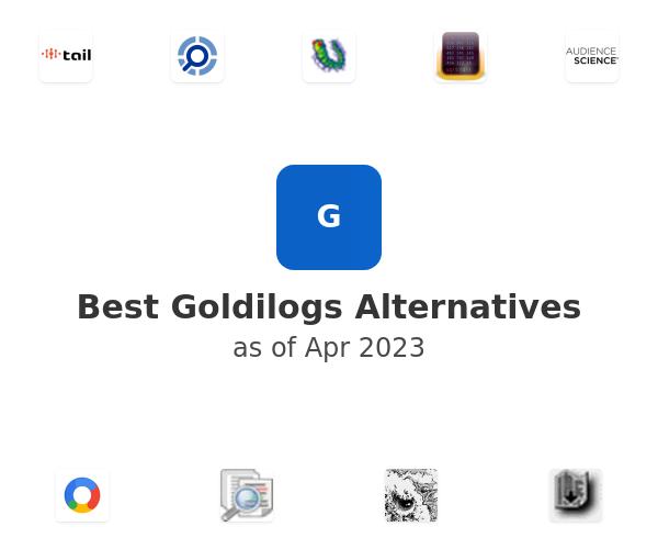 Best Goldilogs Alternatives