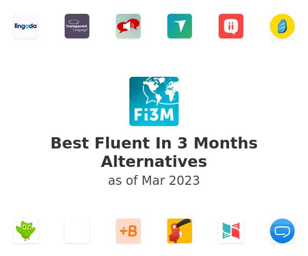 Best Fluent In 3 Months Alternatives
