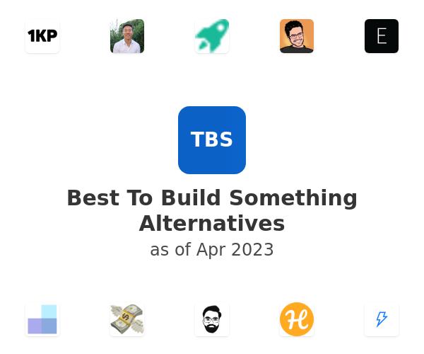 Best To Build Something Alternatives